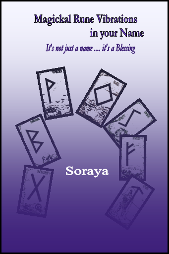 Magickal Rune Vibrations  by Best Selling Author Soraya